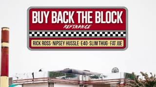 Rick Ross Ft. Nipsey Hussle, E-40, Slim Thug & Fat Joe - Buy Back The Block (Remix)