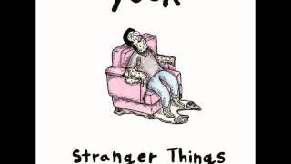Yuck - Stranger Things (Full Album)