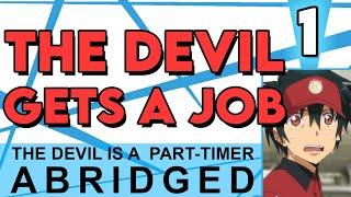 The Devil is a Part-Timer Abridged Episode 1