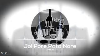 Arnob - Jol Pore Pata Nore (Official Audio)