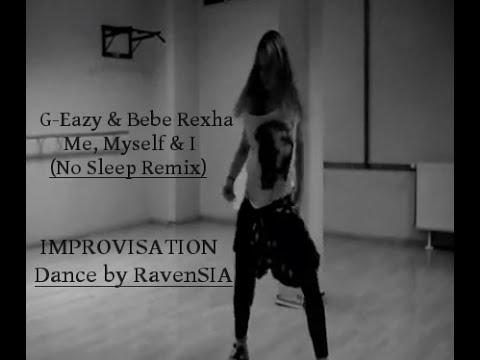 G-Eazy & Bebe Rexha - Me, Myself & I | DANCE by RavenSIA