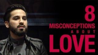 8 Misconceptions About Love - Saad Tasleem