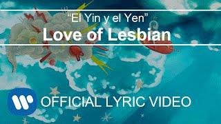 Love of Lesbian - El Yin y el Yen (Lyric Video)