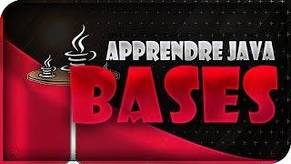 APPRENDRE LE JAVA #1 - LES BASES & PREREQUIS