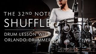 The 32nd Note Shuffle | Drum Lesson w/ The Orlando Drummer