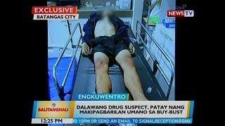 BT: 2 drug suspect, patay nang makipagbarilan umano sa buy-bust sa Batangas City