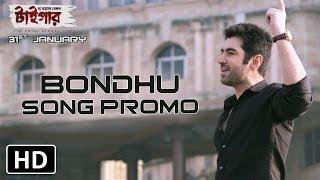 The Royal Bengal Tiger | Bondhu song promo 6 | Jeet, Abir Chaterjee, Priyanka Sarkar & Shraddha Das.