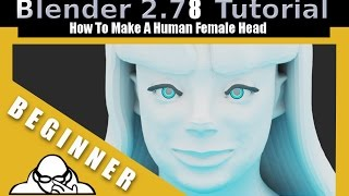 How To Make A Human Female Head In Blender 2.78