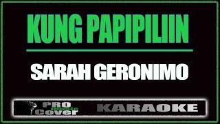Kung Papi-piliin (Forver is not Enough Tagalog) - SARAH GERONIMO (KARAOKE)