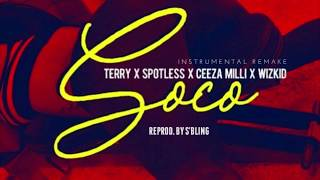 Wizkid - SOCO ft. Ceeza Milli, Spotless & Terri (Instrumental) ReProd. by S'Bling