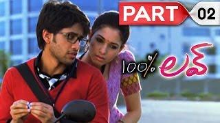100 percent love || Telugu Full Movie || Naga Chaitanya, Tamannah || Part 02