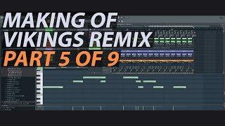 Making of Vikings Theme Remix (Part 5 of 9) // FL STUDIO TUTORIAL