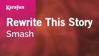 Karaoke Rewrite This Story - Smash *