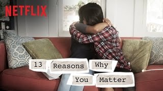 13 Reasons Why | Reasons Why You Matter | Netflix