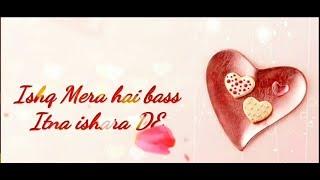 Ishq Mera Hai Bas Itna Ishaara De || Zindagi Song Ft. Shael Oswal || WhatsApp Status Video