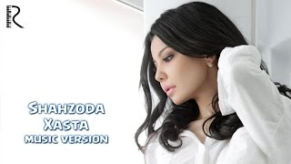 Shahzoda - Xasta (music version)