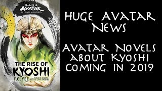 Avatar News Update - Avatar Novels about Kyoshi coming in 2019