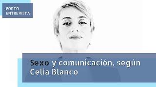 Sexo y comunicación: entrevista a Celia Blanco