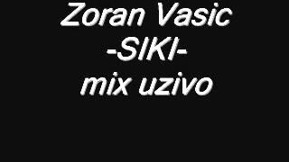 Zoran Vasic SIKI - mix pesama