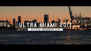 Ultra Miami 2017 (Official 4K Memories Clip)