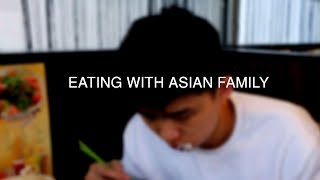 EATING WITH ASIAN FAMILIES [C]