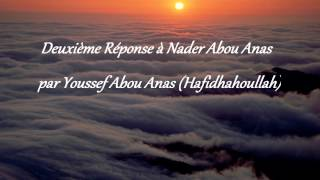 Deuxième Réponse à Nader Abou Anas par Youssef Abou Anas