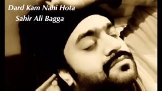 Dard Kam Nahi Hota |  Sahir Ali Bagga