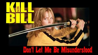 KILLBILL / Don't Let Me Be Misunderstood