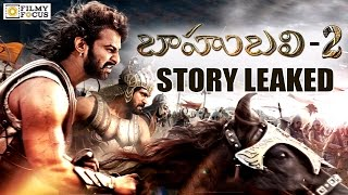 Baahubali Part -2 Story Leaked || Prabhas, Rana, Anushka