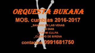 BUKANA ORQUESTA MOS CUMBIAS Cuerpo sirena(Pilascacho)
