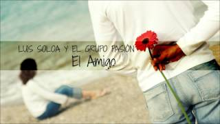 El Amigo - Luis Soloa Y el Grupo Pasión