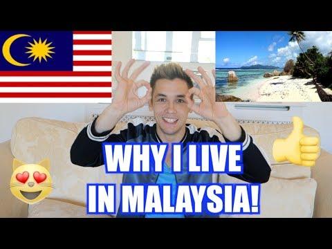 WHY I LIVE IN MALAYSIA Mark O Dea