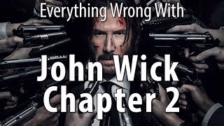 Everything Wrong With John Wick Chapter 2