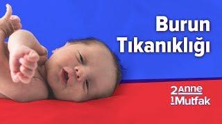 Bebeklerde Burnu Tıkanıklığı 5 Hata, 5 Doğru! | İki Anne Bir Mutfak