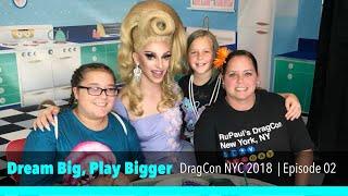 RuPaul's DragCon NYC 2018 | Episode 02 | Dream Big, Play Bigger