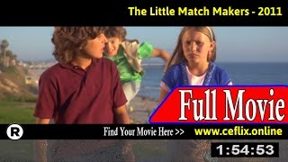 Watch: The Little Match Makers (2011) Full Movie Online