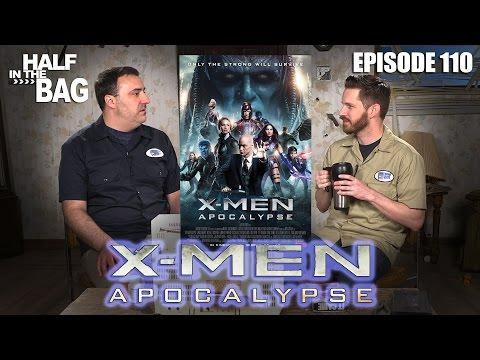 Half in the Bag Episode 110 X Men Apocalypse