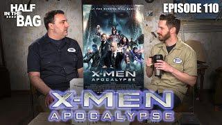 Half in the Bag Episode 110: X-Men: Apocalypse