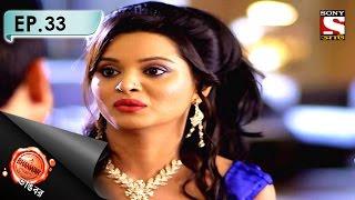 Bhanwar - ভাঙবর  - Episode 33 - Nayika Aur Khalnayika