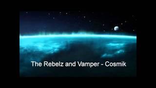 The Rebels and Vamper - Cosmik