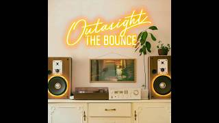 Outasight - The Bounce (Audio)