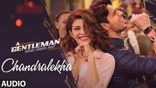 Chandralekha Full Audio Song | A Gentleman - Sundar, Susheel, Risky | Sidharth | Jacqueline