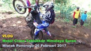 #VLOG JTC MOTOR CROSS 2000 Peserta Tahlukkan Himalaya Mlarak Ponorogo - Live 26 Februari 2017 HD