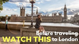 Watch this before you travel to London - London Travel Vlog