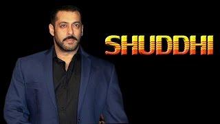 Salman is back in 'Shuddhi'