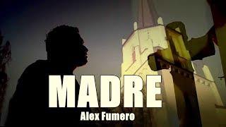 Alex Fumero - Madre - Música Cristiana