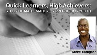Quick Learners; High Achievers: Study of Mathematically Precocious Youth