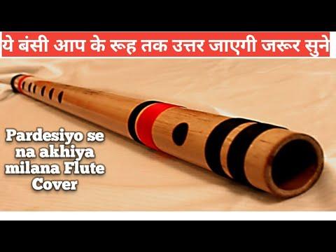 Pardesiyon Se Na Ankhiyan Milana Flute Instrumental