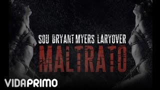 Sou El Flotador - Maltrato ft. Bryant Myers & Lary Over [Official Audio]