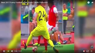 Best 2017 Funny Football Vines Goals l Skills l Fails #39
